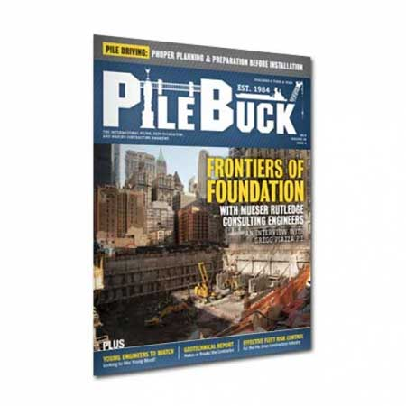 Pile Buck Magazine - Pile Driving, Deep Foundations, Drilling, and Marine Construction