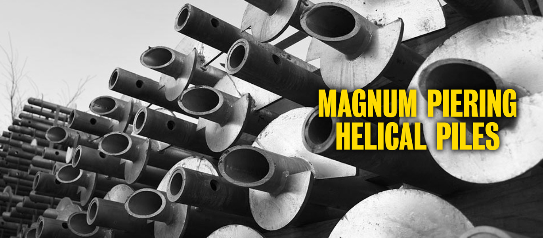 Magnum piering helical piles